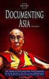 Documenting Asia Volume 4 (Travel Photography by Julian Bound Book 7)