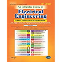 An Integrated Course in Electrical Engineering (With About 15,000 Objective Type Questions 8th Edition)