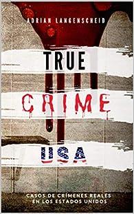 TRUE CRIME USA | Casos de crímenes reales en los Estados Unidos | Adrian Langenscheid: 14 historias cortas impactantes de la vida real par Adrian Langenscheid