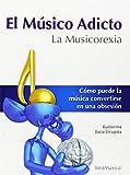 El Músico Adicto. La Musicorexia