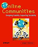 Online Communities: Supporting Sociability, Designing Usability
