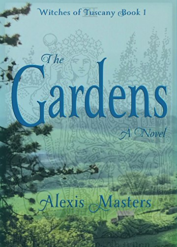 The Gardens: A Novel (Witches of Tuscany Book 1) (English Edition) por Alexis Masters
