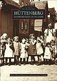 Hüttenberg - Erinnerungen in Bildern: Historischer Bildband über Dörfer rund um den Berg mit den schönsten Fotografien von 1900 bis in die ... Bestseller in Neuauflage (Archivbilder)