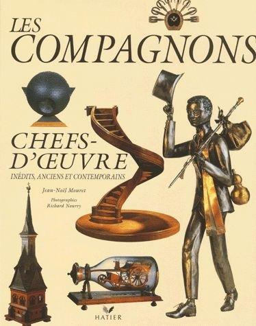Les compagnons. Chefs-d'oeuvre inédits, anciens et contemporains
