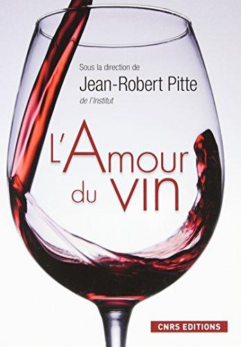 L'amour du vin par Jean-Robert Pitte, Collectif