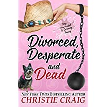 Divorced, Desperate and Dead (Divorced and Desperate Book 5) (English Edition)