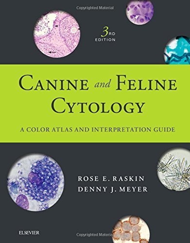 Canine and Feline Cytology: A Color Atlas and Interpretation Guide, 3e