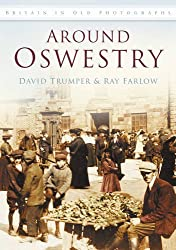 Around Oswestry (Britain in Old Photographs)
