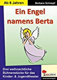 Ein Engel namens Berta: 3 weihnachtliche Stücke für das Kinder- & Jugendtheater