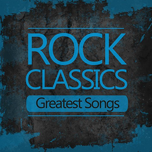 Rock Classics Greatest Songs: Best of 60's 70's Classic Rock & Roll Music Top Hits