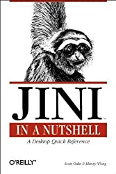 Jini in a Nutshell: A Desktop Quick Reference (In a Nutshell (O'Reilly)) by Scott Oaks (2000-03-11)