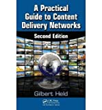 (A Practical Guide to Content Delivery Networks, Second Edition) By Gilbert Held (Author) Hardcover on (10 , 2010)
