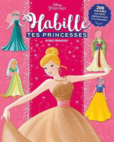 DISNEY PRINCESSES - Habille tes princesses - Robes féeriques par