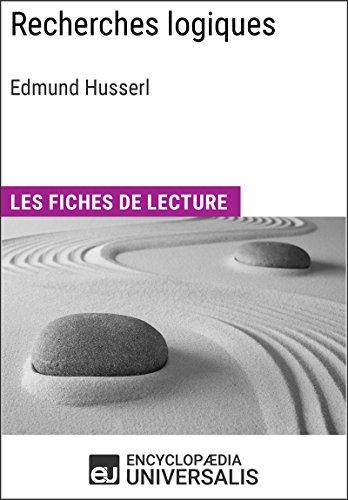 Recherches logiques d'Edmund Husserl: Les Fiches de lecture d'Universalis par Encyclopaedia Universalis