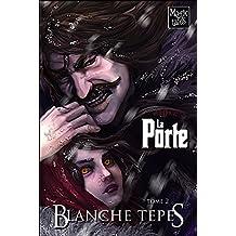 LA PORTE -2- Blanche Tepes (Saga LA PORTE)