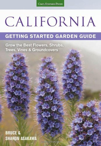 California Getting Started Garden Guide: Grow the Best Flowers, Shrubs, Trees, Vines & Groundcovers by Bruce Asakawa (August 11,2013)