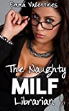 MILF: The Naughty MILF Librarian (Older Woman Younger Man, First Time) (English Edition)