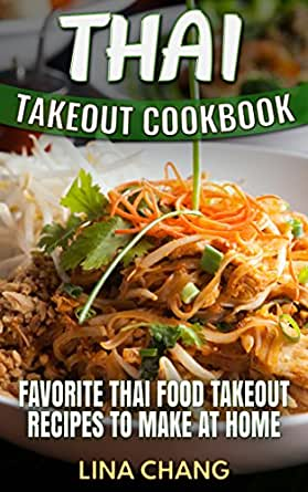 Thai takeout cookbook favorite thai food takeout recipes to make at enter your mobile number or email address below and well send you a link to download the free kindle app then you can start reading kindle books on your forumfinder Choice Image