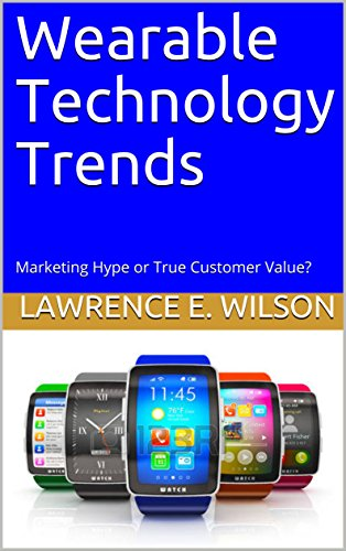 wearable-technology-trends-marketing-hype-or-true-customer-value-english-edition