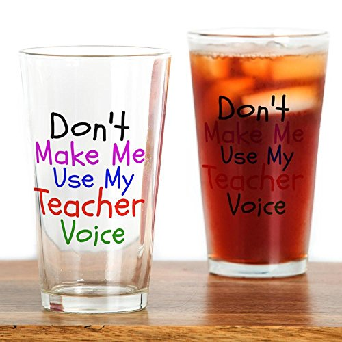 CafePress – Dont Make Me Use my Teacher Voice – Pint-Glas, 16 oz Trinkglas farblos