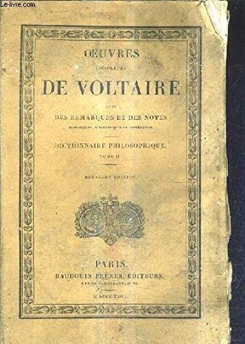 OEUVRES COMPLETES DE VOLTAIRE DES REMARQUES ET DES NOTES HISTORIQUES SCIENTIFIQUES ET LITTERAIRES TOME LII - DICTIONNAIRE PHILOSOPHIQUE TOME 2 - DEUXIEME EDITION.