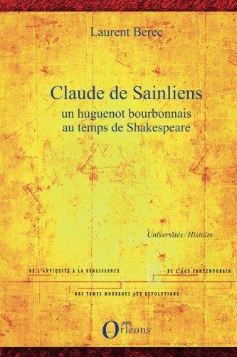 Claude de Sainliens: Un huguenot bourbonnais au temps de Shakespeare par Laurent Berec