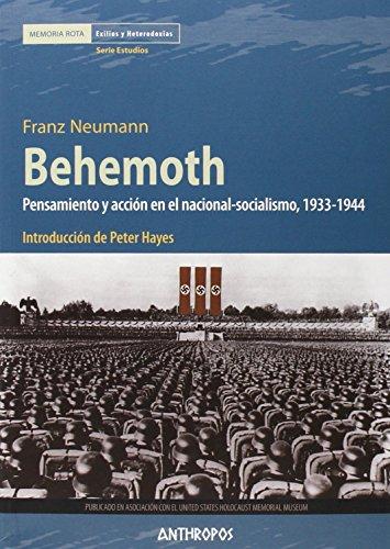 Behemoth: Pensamiento y acción en el nacional-socialismo, 1933-1944 (Memoria Rota. Exilios y Heterodoxias)