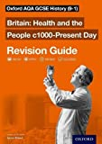 Oxford AQA GCSE History: Britain: Health and the People c1000-Present Day Revision Gu...