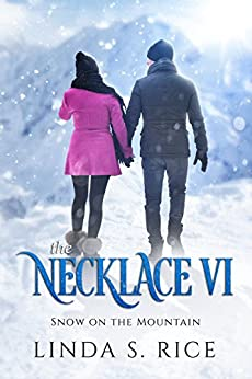 The Necklace VI: Snow on the Mountain by [Rice, Linda S]