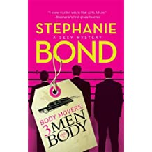 3 Men and a Body (Body Movers, Book 3) by Stephanie Bond (2009-01-01)