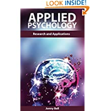 Applied Psychology: A Practical Guide to Psychology: Applications and Research: applied psychology in human resource management, applied psychology in human