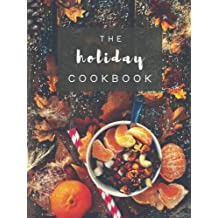 The Holiday Cookbook: Blank Recipe Book; Blank Cookbook; Personalized Recipe Book; Cute Recipe Book; Empty Recipe Book; Customized Recipe Book; Small Blank Cookbook; Blank Recipe Cookbook