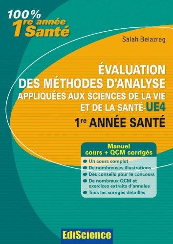 Evaluation des méthodes d'analyse appliquées aux sciences de la vie et de la santé - UE4: Cours, QCM et exercices corrigés par Salah Belazreg