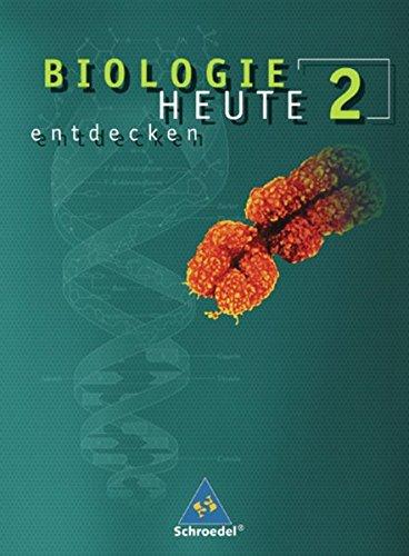 Biologie heute entdecken SI - Ausgabe 2007 für Niedersachsen: Schülerband 2