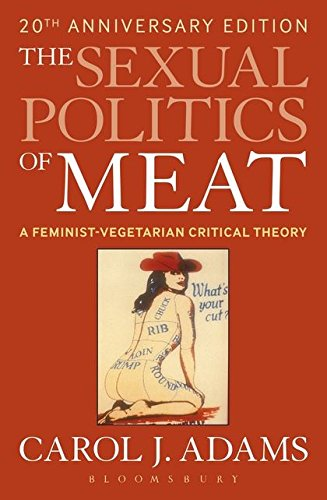 The Sexual Politics of Meat (20th Anniversary Edition)