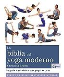 La biblia del yoga moderno. La guía definitiva del yoga actual (Biblias)