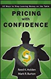 Pricing with Confidence: 10 Ways to Stop Leaving Money on the Table