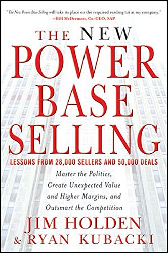 the-new-power-base-selling-master-the-politics-create-unexpected-value-and-higher-margins-and-outsma