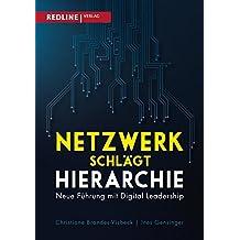Netzwerk schlägt Hierarchie: Neue Führung mit Digital Leadership
