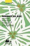 Internet en Asie: Chine, Corée du Sud, Japon, Inde (Picquier poche) (French Edition)