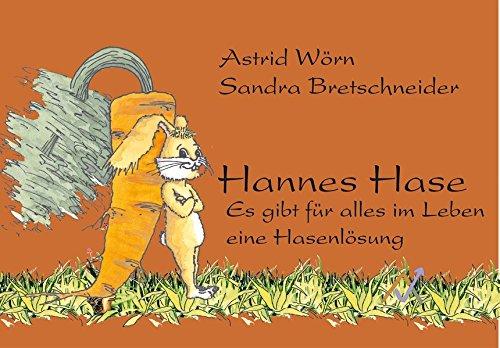 Hannes Hase: Es gibt für alles im Leben eine Hasenlösung