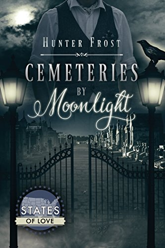 Cemeteries by Moonlight by Hunter Frost