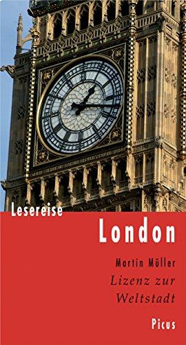 Lesereise London: Lizenz zur Weltstadt (Picus Lesereisen)