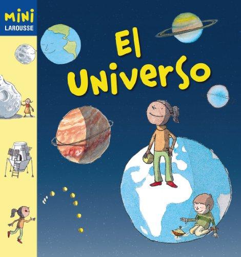 El Universo (Larousse - Infantil / Juvenil - Castellano - A Partir De 5/6 Años - Colección Mini Larousse) por Aa.Vv.