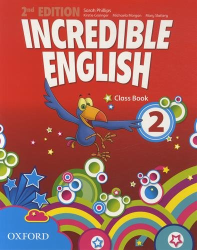 Incredible English: 2: Class Book par Sarah Phillips