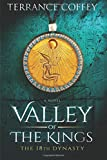 Valley of the Kings: The 18th Dynasty: Volume 1 (Dynastic), Terrance Coffey (Paperback)