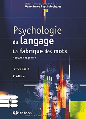Psychologie du langage approché cognitive de la production verbale des mots par Patrick Bonin