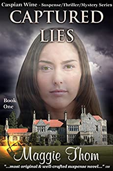 Captured Lies: Book One of The Caspian Wine Suspense/Thriller/Mystery Series by [Thom, Maggie]