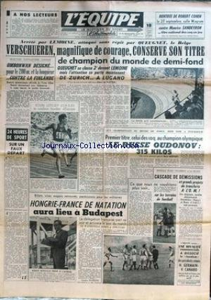 EQUIPE (L') [No 2297] du 27/08/1953 - ROBERT COHEN - M. SANDEYRON - VERSCHUEREN - LEMOINE - QUEUGNET - OMBANWAN CONTRE LA FINLANDE - YOURI LITUJEV - LE RUSSE OUDONOV - CHAMPION OLYMPIQUE - O.M. - DEMISSIONS - HONGRIE ET FRANCE DE NATATION A BUDAPEST - H. GERMAIN - V. CANARD.
