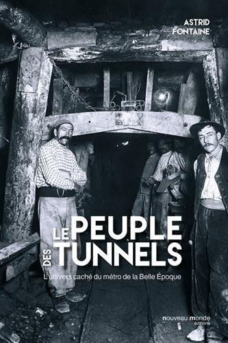Le peuple des tunnels : L'univers caché du métro de la Belle Epoque